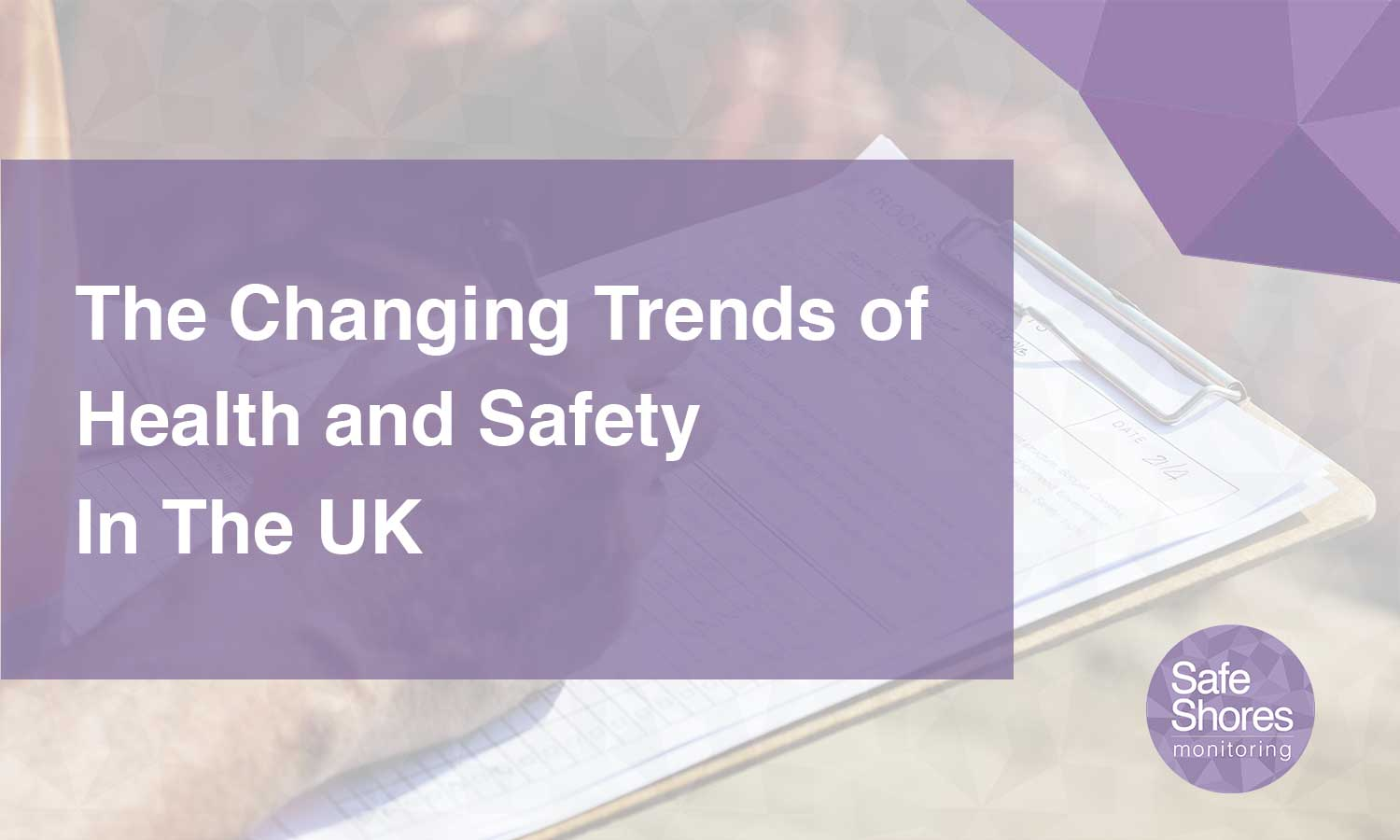 The Changing Trends of Health and Safety in the UK