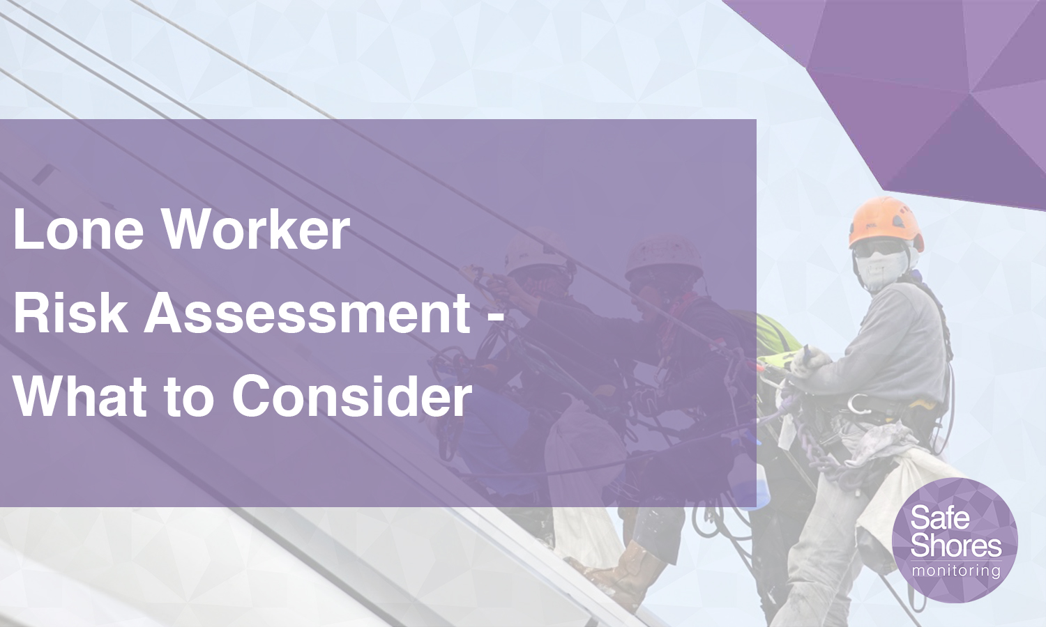 Lone Worker Risk Assessment – What you need to consider