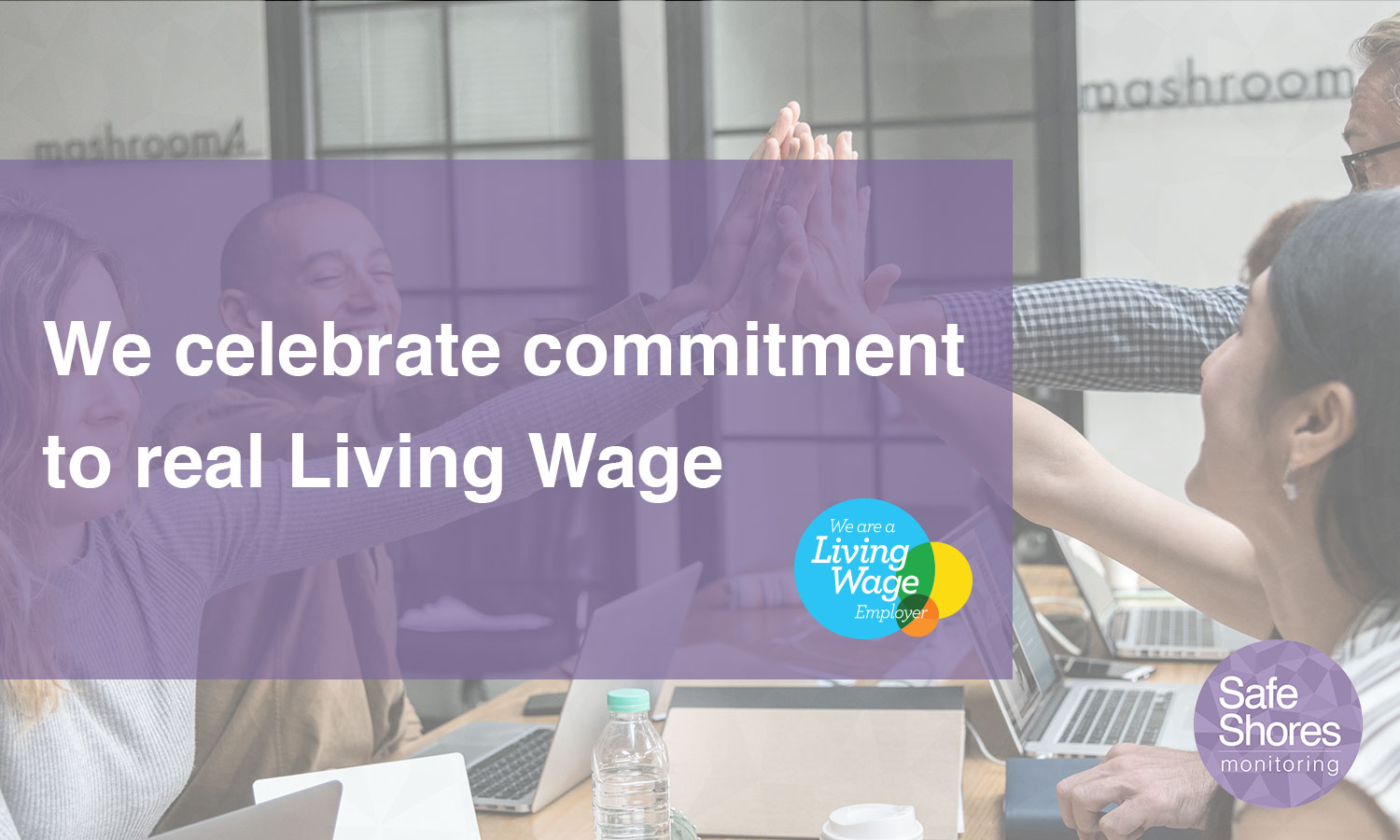Safe Shores Monitoring celebrate commitment to Living Wage